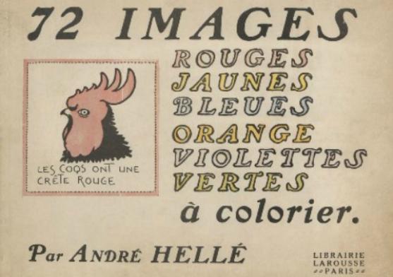72 images rouges jaunes bleues oranges violettes vertes à colorier, André Hellé, Larousse, 1920