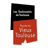 Les Toulousains de Toulouse / Le Musée du Vieux Toulouse