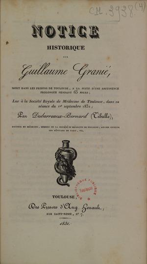 Notice historique sur Guillaume Granié mort dans les prisons de Toulouse à la suite d'une abstinence prolongée