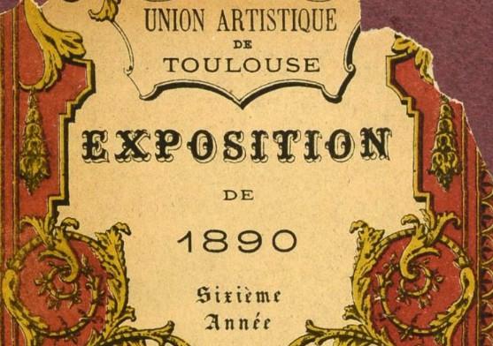 Exposition de 1890. Union artistique de Toulouse, Bibliothèque Municipale de Toulouse, Lm D 1589 (1)